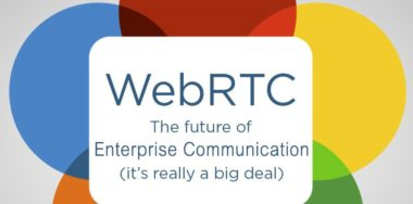 How The WebRTC Technology is Transforming the Way Enterprise Communicate
