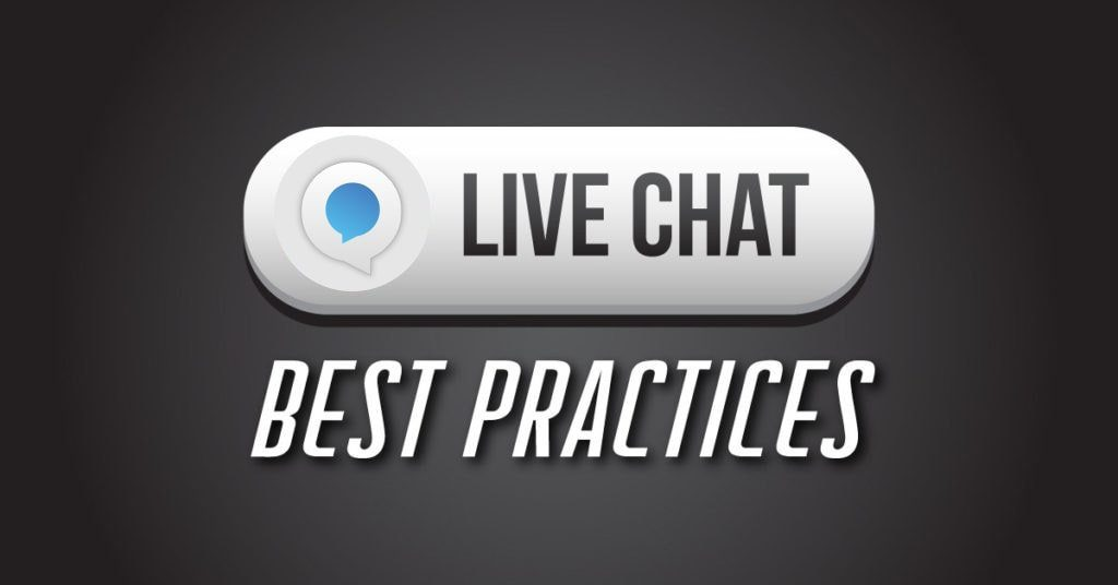 11 Live Chat Best Practices to Help You Deliver Superior Customer Service