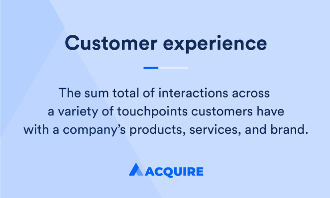 Definition of customer experience by Acquire